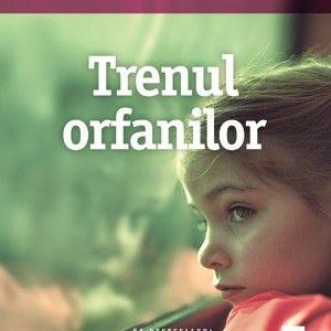Aparitii editoriale: TRENUL ORFANILOR