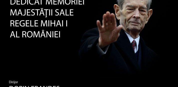 Concert dedicat memoriei Majestății Sale Regele Mihai I al României