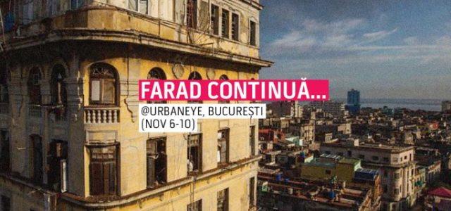 fARAD continuă în București, la UrbanEye