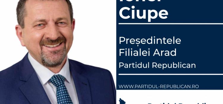 Ionel Ciupe este noul președinte al organizației Arad a Partidului Republican