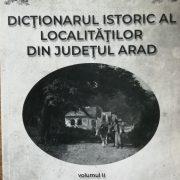 """""""Dicționarul Istoric al localităților din județul Arad"""", acum disponibil și în format electronic"""